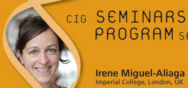 CIG Seminars Spring 2018 Monday 12:15, Génopode, auditorium A, followed by sandwiches Download the poster     Monday May 28, 2018 Irene Miguel-Aliaga, Imperial College, London, UK «Hungry brains and clever […]